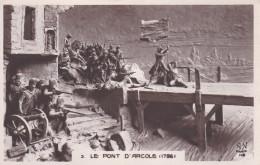 CPA De NAPOLEON 1°  -  Napoléon Au Pont D´ Arcole En 1796  //  TBE - Characters