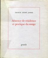 Jamme Absence De Residence Et Pratique Du Songe  Ed Granit Belle Dedicace - Books, Magazines, Comics