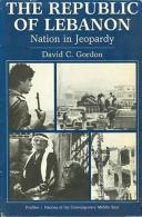 The Republic Of Lebanon: Nation In Jeopardy (Profiles) By Gordon, David C (ISBN 9780865314504) - History