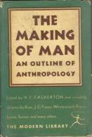 The Making Of Man: An Outline Of Anthropology Edited By Calverton, V.F. - 1900-1949