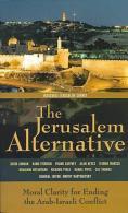 The Jerusalem Alternative: Moral Clarity For Ending The Arab-Israeli Conflict Edited By Dmitry Radyshevsky - Politics/ Political Science