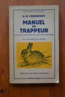 Manuel Du Trappeur. A.N. Forosov. La Faune Des Steppes Et Des Forêts De Russie. Payot. 1953. - Chasse/Pêche