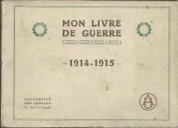 RARE : MON LIVRE DE GUERRE 1914-1915, Université Des Annales - Guerra 1914-18