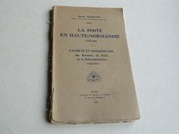 LA POSTE EN HAUTE NORMANDIE   1575 - 1850   PAR MICHEL DESMONTS    EDITION 1933 - Frankreich