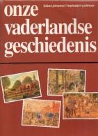 Onze Vaderlandse Geschiedenis -  Klaas Jansma &Meindert Schroor - Boeken, Tijdschriften, Stripverhalen