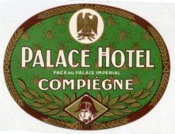 FRANCE, Compiègne - Palace Hotel - Luggage Label - (603) - Etiquettes D'hotels
