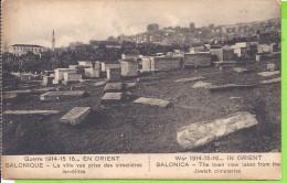 --  SALONIQUE --LA VILLE VUE PRISE DES CIMETIERES ISRAELITES --  1919 - Turquie