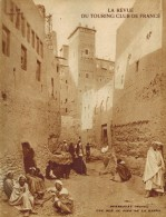 LA REVUE DU TOURING CLUB DE FRANCE N°458 1933 Voir Sommaire Ouarzazat Chamonix Constantine Taourit Kaäbra Skoura Wormsa - Livres, BD, Revues