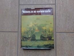 Europa In De Gouden Eeuw (1600-1714) Door A.H. Zwart, 384 Blz, Rotterdam. 1978, - Livres, BD, Revues