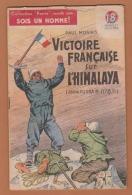 COLLECTION PATRIE - SOIS UN HOMME : VICTOIRE FRANCAISE SUR L'HIMALAYA - ANNAPURNA 8 078 M ..... EDITION ROUFF . - Livres, BD, Revues