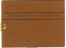 Sous-marin Pallas - Marine - Livre D´or Par P. Le Conte 1938 - Livret De 16 Pages Avec Gravures - Construit Le Havre - Historia