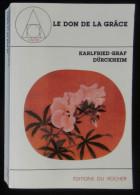( Esotérisme ) LE DON DE LA GRACE  Conférences De Francfort 1967-1970 Karfried Graf DÜRCKHEIM 1992 Collection GNOSE - Esotérisme