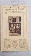 CALENDRIER 1909 SIX PLANCHES  FORMAT 16 X 10 CM TENUS PAR FICELLE  HOLLANDSCHE KUNST  VOIR LES SIX SCANS - Calendriers