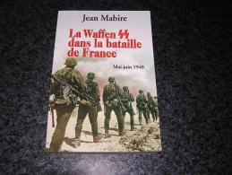 LA WAFFEN SS DANS LA BATAILLE DE FRANCE Guerre 40 45  1940 1945 Régiments Deutschland Germania Der Fürher Totenkopf - Oorlog 1939-45
