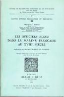 LES OFFICIERS BLEUS DANS LA MARINE FRANCAISE AU XVIIIe SIECLE 1976 JACQUES AMAN MARINE ROYALE LIBRAIRIE DROZ GENEVE - Livres