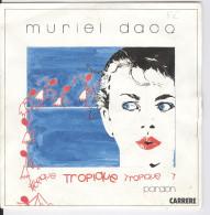 Muriel Dacq Tropique Et Pardon 1985 Disque Original 45 T - Vinylplaten