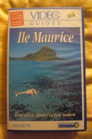 "Vidéo Guide VHS ""Ile Maurice""  Hachette 1995 TBE - Voyage"