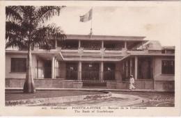 POINTE-A-PITRE - Banque De La Guadeloupe - The Bank Of Guadeloupe - Pointe A Pitre