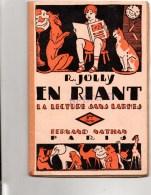 En Riant ,la Lecture Sans Larmes  Par R JOLLY ,deuxième Livret ,  48 Pages - 0-6 Ans