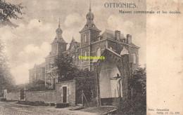 CPA OTTIGNIES MAISON COMMUNALE ET LES ECOLES - Ottignies-Louvain-la-Neuve