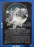 PREGHIERA DELL' ALPINO Miniposter  Cm 29 X Cm 20,5 / LA VERGINE DELLE CIME E DELLE NEVI PROTETTRICE DEGLI ALPINI - Altri