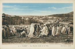 DZ TIARET / Marché Arabe Et La Ville / - Tiaret
