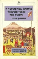 A Superficial Journey Through Tokyo And Peking (Oxford Paperback Reference) By Quennell, Peter (ISBN 9780195840995) - Other