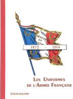 UNIFORME ARMEE FRANCAISE 1872 1914 RECUEIL NOTE REGLEMENT GALOT ROBERT ETAT MAJOR GENERAUX MAISON MILITAIRE - Uniforms