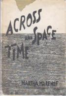 Across Time And Space: An Anthology Of Literature Reflecting A Centruy Of Change In Modern Jewish Life - Anthologies