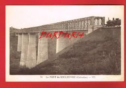 Calvados - Le Pont Ou Viaduc De LA SOULEUVRE ... Détruit En 1970 (Construit Par EIFFEL ... Ligne De Vire à Caen ...) - Francia