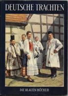 M. BAUR-HEINHOLD & E. RETZLAFF  : Deutsche Trachten (Die Blauen Bücher) - Allemagne (général)