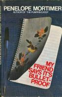 My Friend Says It's Bullet-Proof By Penelope Mortimer - Books, Magazines, Comics