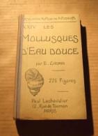 Encyclopédie Pratique Du Naturaliste Les Mollusques D´eau Douce E. Chemin 1926 Belgique France - Enciclopedie