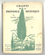 Livre : Chnats De La Provence Mystique, Recueillis Par Marcel Petit, Culture Provençale Et Méridionale, Raphèle - Religion