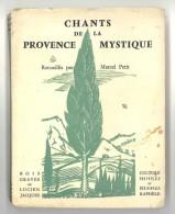 Livre : Chnats De La Provence Mystique, Recueillis Par Marcel Petit, Culture Provençale Et Méridionale, Raphèle
