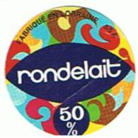 9  ETIQUETTE FROMAGE RONDELAIT  50 % - Fromage