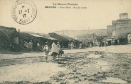 MA MEKNES / Place Edine, Marché Arabe / - Meknès