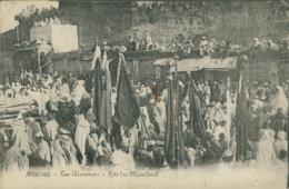 MA MEKNES / Les Aissouas, Fête Du Moulond / - Meknès