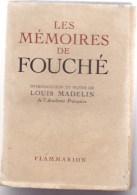 LES MEMOIRES DE FOUCHE  - Introduction Et Notes De Louis Madelin. Edt Flammarion. - Livres, BD, Revues