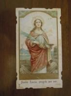 S. Lucia, Pregate Per Noi.  -  PREGHIERA A S. LUCIA   (Pio X - 29 Dicembre 1907)    (santino Fustellato9 - Santini