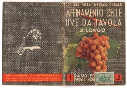 """05272 """"ANGELO LONGO - AFFINAMENTO DELLE UVE DA TAVOLA - RAMO EDIT. DEGLI AGRICOLTORI - 1939 - XVII """" ORIGINALE - Libri, Riviste, Fumetti"""