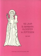 150 Jaar St.-Barbaraklooster Te Zottegem 1837 - 1987 - Livres, BD, Revues