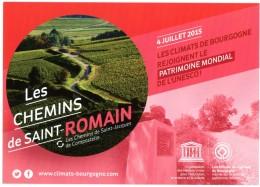 Les Chemins De Saint-Romain (Saint-Jacques De Compostelle). 4 Juillet 2015, Climats Bourgogne Patrimoine Mondial UNESCO. - Francia