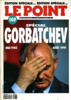 Le Point N° 987 Spécial Gorbatchev (mai 1985 - Août 1991) - General Issues
