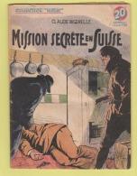 WWII: COLLECTION PATRIE : MISSION SECRETE EN SUISSE .. EDITION ROUFF. - Livres, BD, Revues