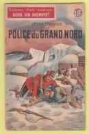 COLLECTION PATRIE - SOIS UN HOMME : POLICE DU GRAND NORD ..... EDITION ROUFF . - Livres, BD, Revues