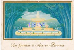 CPM D' AIX En PROVENCE     (13) -  LA FONTAINE Par JACQUES LEBRUN  édit LA TASTE - Aix En Provence
