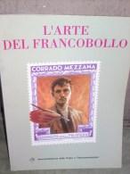 L'arte Del Francobollo – Corrado Mezzana, Amm. Poste E Telecomunicazioni, 128 Pag - Administraciones Postales