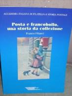 F. Filanci, Posta E Francobollo Una Storia Da Collezione, Accademia Italiana Di Filatelia E Storia Postale, Poste Italia - Administraciones Postales