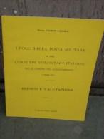 Carlo Lajolo, I Bolli Della Posta Militare E Di Corpi Dei Volontari Italiani Nelle Guerre Del Risorgimento 1848-70, 16 P - Filatelia E Storia Postale